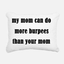 my mom can do more burpe Rectangular Canvas Pillow