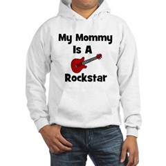 My Mommy Is A Rockstar Hoodie