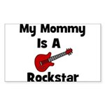 My Mommy Is A Rockstar Rectangle Sticker