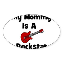 My Mommy Is A Rockstar Oval Decal