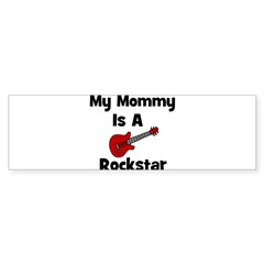My Mommy Is A Rockstar Bumper Bumper Sticker
