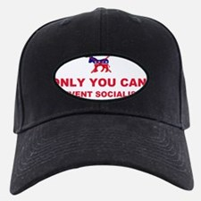 anti obama only you can prevent socialis Baseball Hat