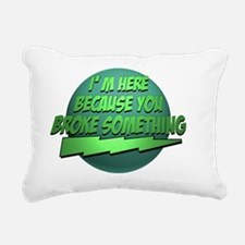 Bazinga.BrokeSomething Rectangular Canvas Pillow