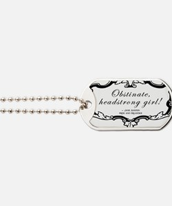 Obstinate Headstrong Quote Dog Tags
