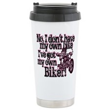 Got My Own Biker Travel Mug