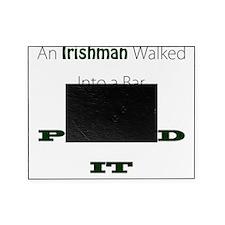 10x10_irishmanpwnedbar Picture Frame