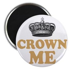 Crown Me 2 Magnet