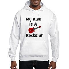 My Aunt Is A Rockstar Hooded Sweatshirt