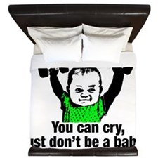 You can cry just dont be a baby King Duvet