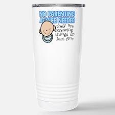 No Parenting Advice Needed Travel Mug