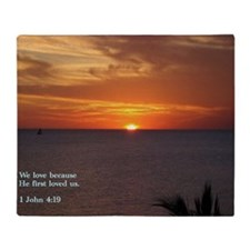 1 John 4-19  Sunrise Throw Blanket