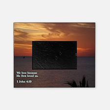1 John 4-19  Sunrise Picture Frame