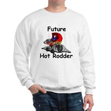 future hot rodder copy Sweatshirt