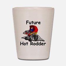 future hot rodder copy Shot Glass