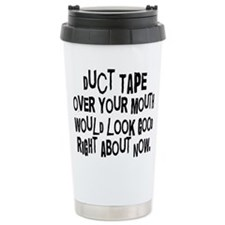 Duct Tape Over Your Mouth Travel Mug