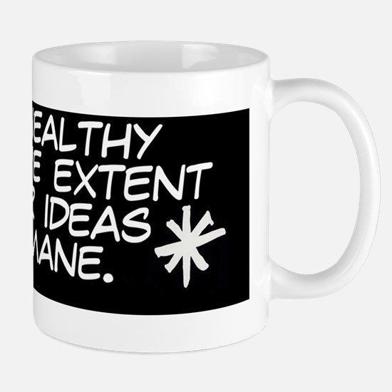We are Healthy Only the Extent Mug