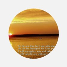 """Isaiah 41-10  Sunset 3.5"""" Button"""