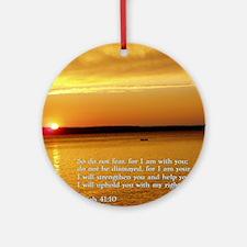 Isaiah 41-10  Sunset Round Ornament