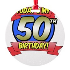 Todays My 50th Birthday Ornament