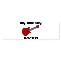 My Mommy Rocks! (guitar) Bumper Bumper Sticker