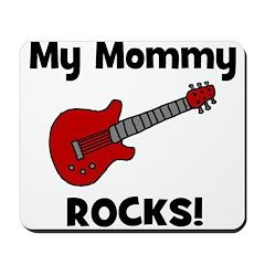 My Mommy Rocks! (guitar) Mousepad