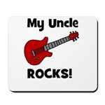 My Uncle Rocks! (guitar) Mousepad