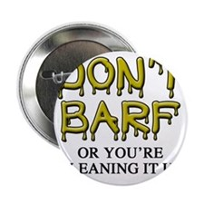 """Dont Barf 2.25"""" Button"""