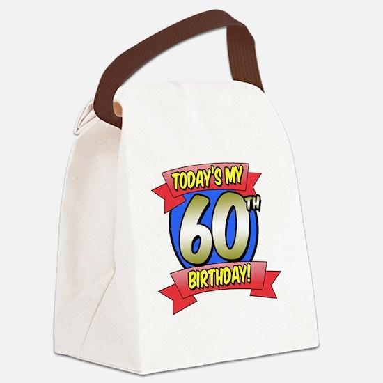 Todays My 60th Birthday Canvas Lunch Bag