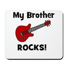 My Brother Rocks! (guitar) Mousepad