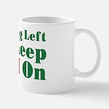 Nothing left to keep my i on Mug