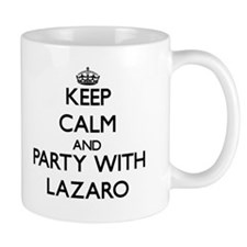 Keep Calm and Party with Lazaro Mugs