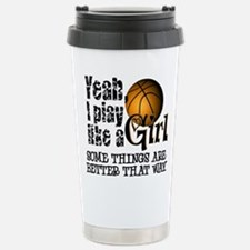 Play Like a Girl - Basketball Travel Mug