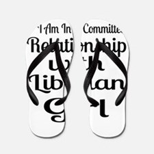 I Am In Relationship With Liberian Girl Flip Flops