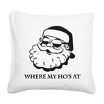 Where My Hos At Square Canvas Pillow