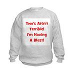 Two's Aren't Terrible... (red Kids Sweatshirt