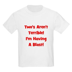 Two's Aren't Terrible... (red Kids T-Shirt