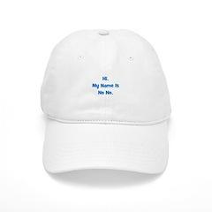 Hi My Name Is No No (blue) Baseball Cap