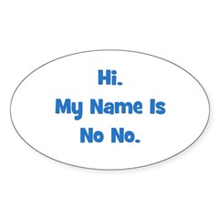 Hi My Name Is No No (blue) Oval Decal