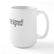 Thats what she signed! Mug