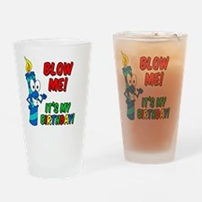 Blow Me Its My Birthday Button Drinking Glass