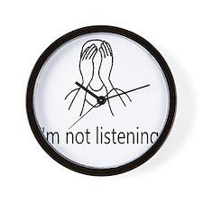 Im not listening Wall Clock