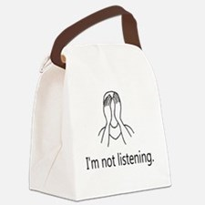 Im not listening Canvas Lunch Bag
