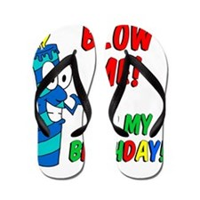 Blow Me Its My Birthday Flip Flops