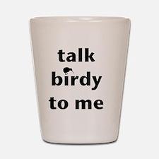 Talk birdy black Shot Glass