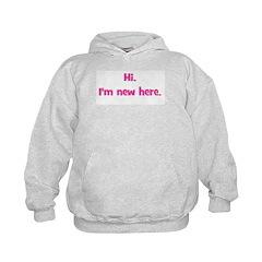 Hi. I'm New Here. (pink) Hoodie