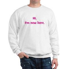 Hi. I'm New Here. (pink) Sweatshirt