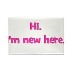 Hi. I'm New Here. (pink) Rectangle Magnet
