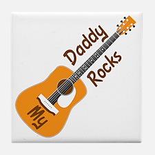 10 X 10 MY DADDY ROCKS Tile Coaster