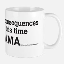 elections_have_consequences_nobama_stic Mug