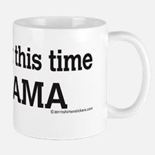 get_it_right_this_time_nobama_sticker Mug